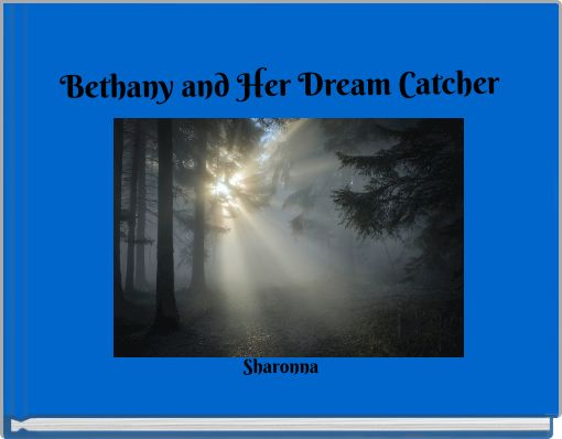 Bethany and Her Dream Catcher