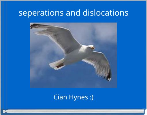 seperations and dislocations