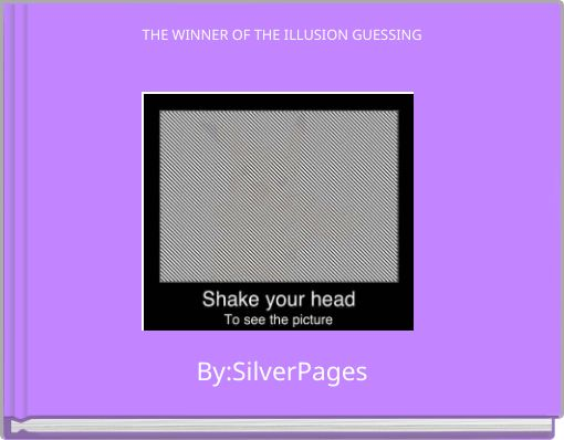 THE WINNER OF THE ILLUSION GUESSING