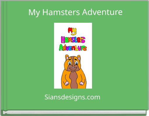 My Hamsters Adventure