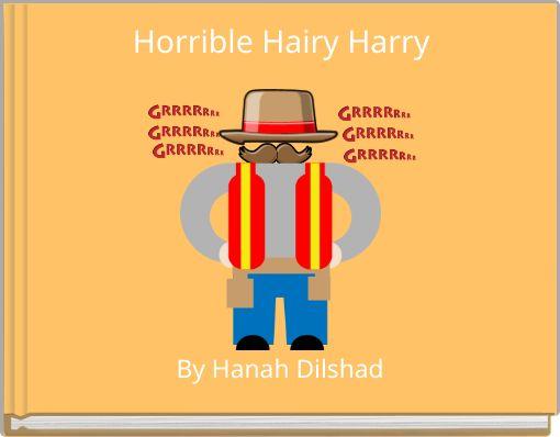 Horrible Hairy Harry