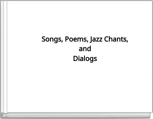 Songs, Poems, Jazz Chants,andDialogs