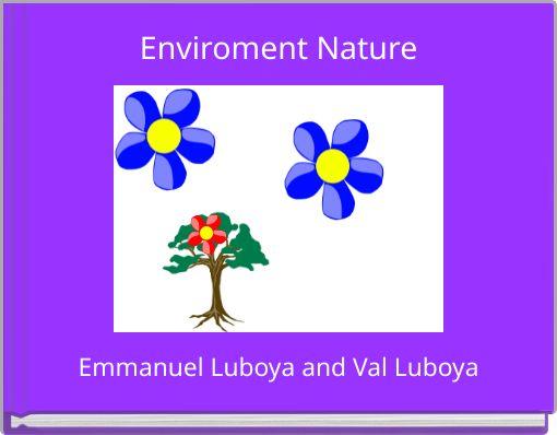Enviroment Nature
