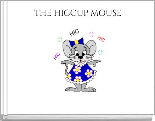 THE HICCUP MOUSE