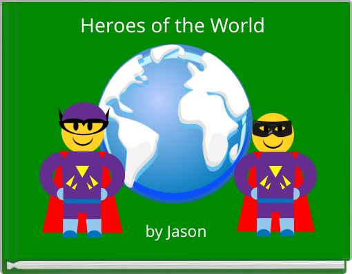 Heroes of the World