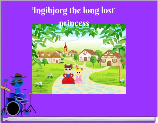 Ingibjorg the long lost princess