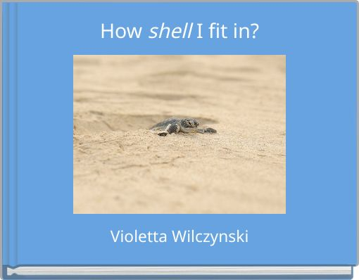 How shell I fit in?