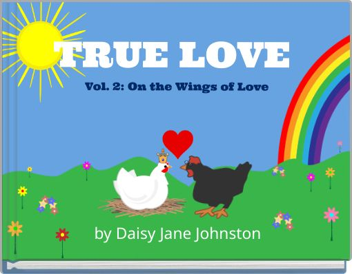 TRUE LOVE Vol. 2: On the Wings of Love