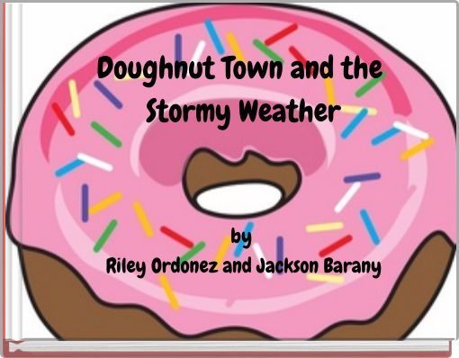 Doughnut Town and the Stormy Weather