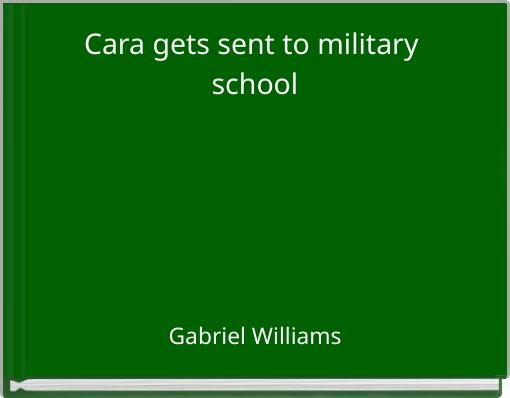 Cara gets sent to military school