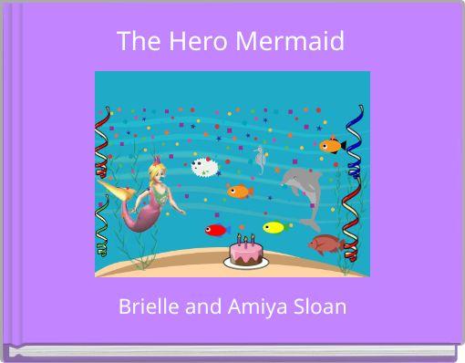 The Hero Mermaid