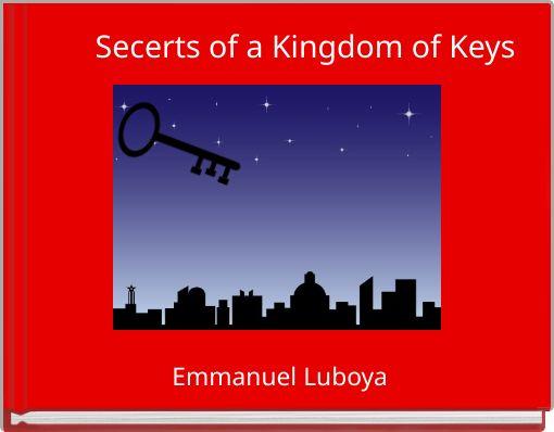 Secerts of a Kingdom of Keys