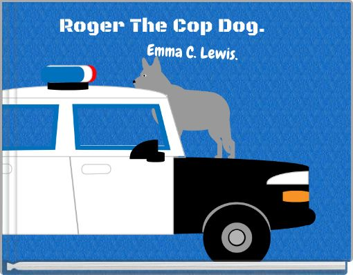 Roger The Cop Dog.