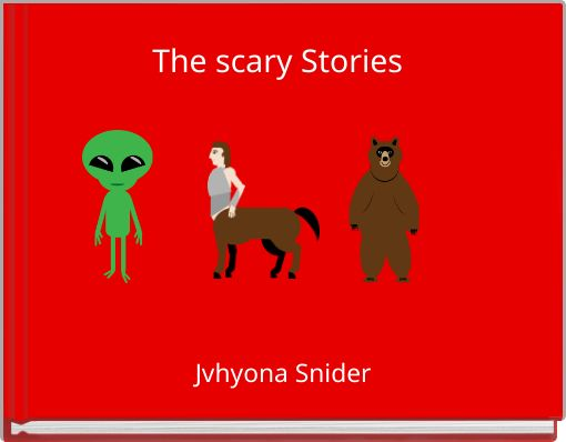 The scary Stories
