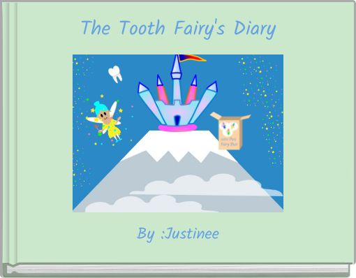 The Tooth Fairy's Diary