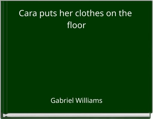 Cara puts her clothes on the floor