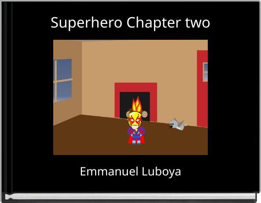 Superhero Chapter two