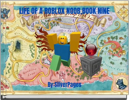 LIFE OF A ROBLOX NOOB,BOOK NINE