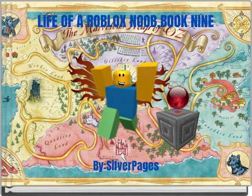 LIFE OF A ROBLOX NOOB,BOOK NINE