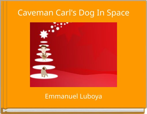 Caveman Carl's Dog In Space