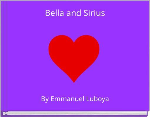 Bella and Sirius