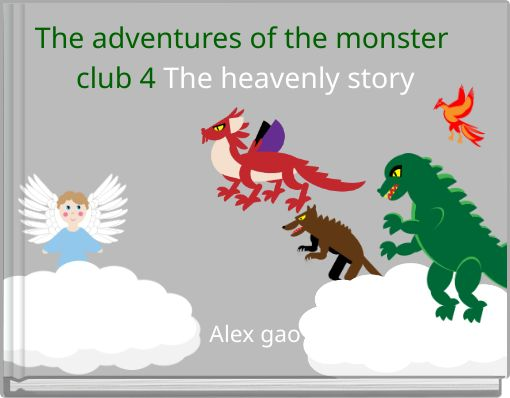 The adventures of the monster club 4 The heavenly story