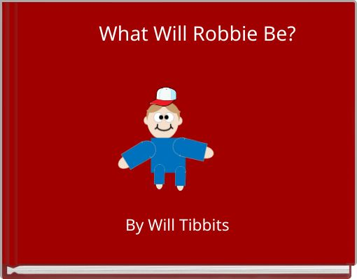 What Will Robbie Be?