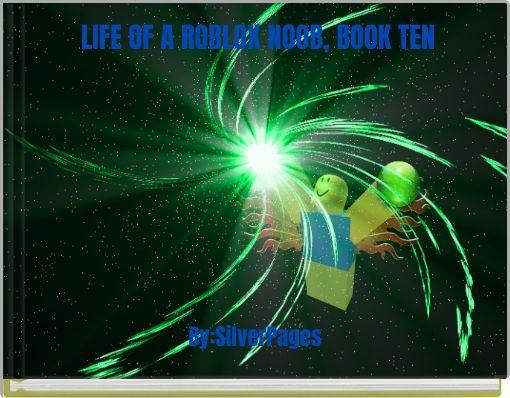 LIFE OF A ROBLOX NOOB, BOOK TEN