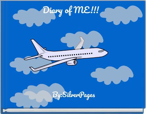 Diary of ME!!!