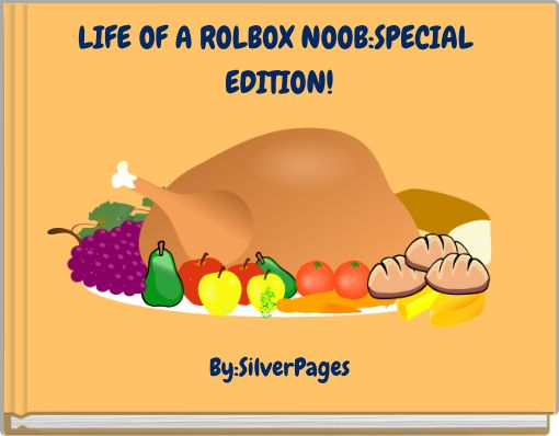 LIFE OF A ROLBOX NOOB:SPECIAL EDITION!
