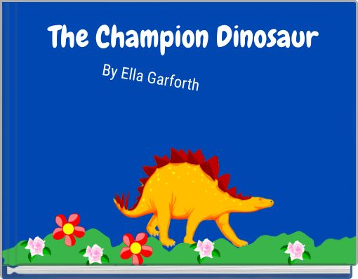 The Champion Dinosaur