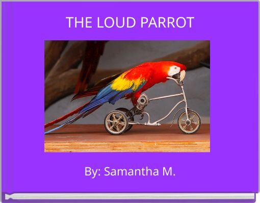THE LOUD PARROT