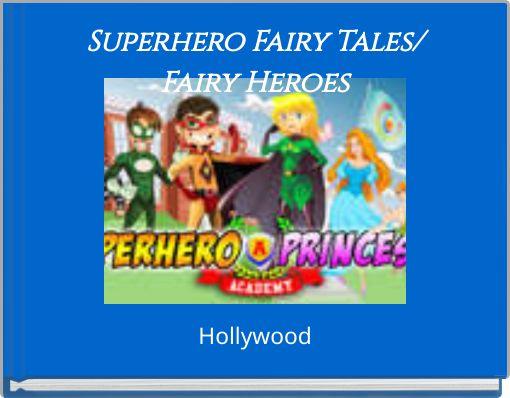 Superhero Fairy Tales/Fairy Heroes