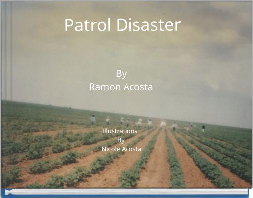 Patrol Disaster