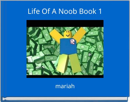 Life Of A Noob Book 1