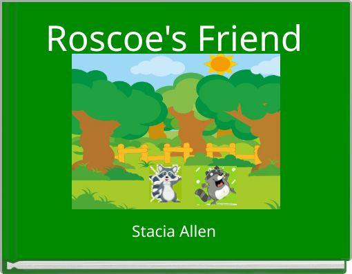 Roscoe's Friend