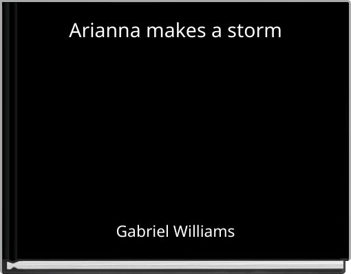Arianna makes a storm