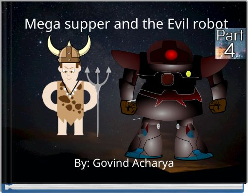 Mega supper and the Evil robot