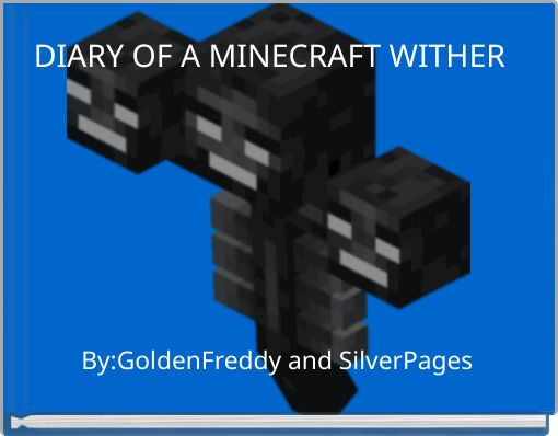 DIARY OF A MINECRAFT WITHER