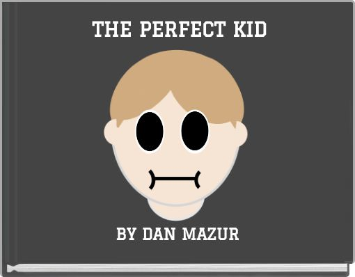 THE PERFECT KID