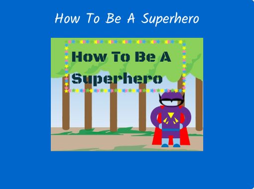 Becoming A Superhero In Roblox - How To Be A Superhero Free Books Childrens Stories