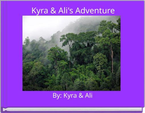Kyra & Ali's Adventure