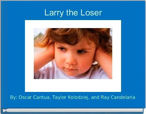 Larry the Loser