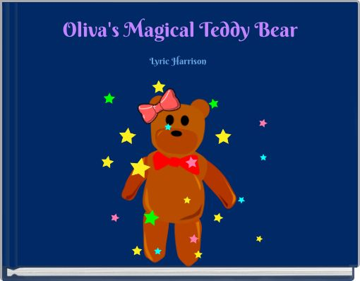 Oliva's Magical Teddy Bear