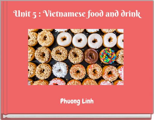 Unit 5 : Vietnamese food and drink