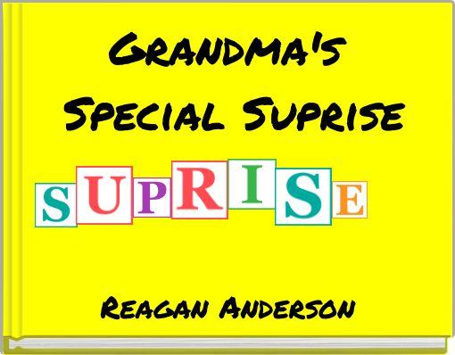 Grandma's Special Suprise