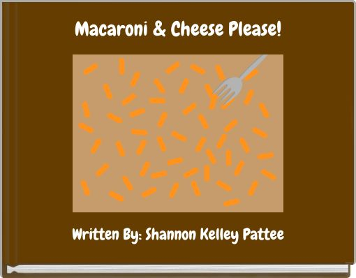 Macaroni & Cheese Please!