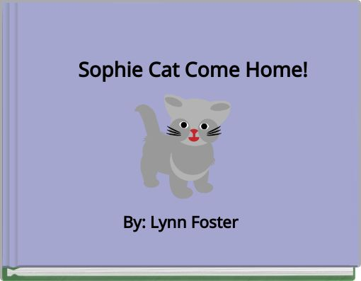Sophie Cat Come Home!