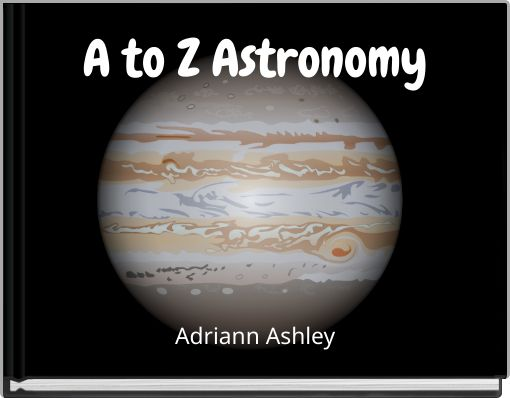 A to Z Astronomy