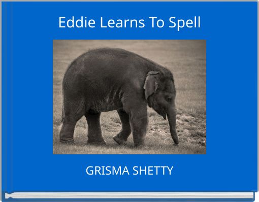 Eddie Learns To Spell
